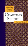 Novelist's Essential Guide to Crafting Scenes - Raymond Obstfeld