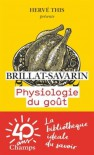 Physiologie du gout - Jean Anthelme Brillat-Savarin