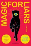 Magic For Liars - Sarah Gailey