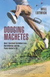 Dodging Machetes: How I Survived Forbidden Love, Bad Behavior, and the Peace Corps in Fiji - Will Lutwick