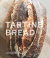 Tartine Bread - Chad Robertson, Eric Wolfinger