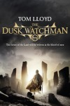 The Dusk Watchman - Tom Lloyd, Todd Lockwood