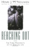 Reaching Out: The Three Movements of the Spiritual Life - Henri J.M. Nouwen