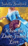 When the Duke Found Love - Isabella Bradford