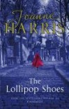 The Lollipop Shoes (Chocolat 2) - Joanne Harris