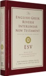 The English-Greek Reverse Interlinear New Testament: English Standard Version - John Schwandt
