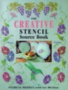 The Creative Stencil Source Book: 200 Inspiring and Original Designs - Patricia Meehan, Les Meehan