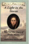 A Light in the Storm: The Civil War Diary of Amelia Martin, Fenwick Island, Delaware 1861 (Dear America Series) - Karen Hesse