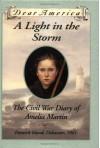 A Light in the Storm: The Civil War Diary of Amelia Martin, Fenwick Island, Delaware 1861 (Dear America Series) - Karen Hesse