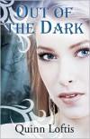Out Of The Dark - Quinn Loftis