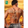 Because of You (Coming Home, #1) - Jessica Scott