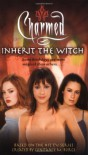 Inherit the Witch (Charmed) - Constance M Burge