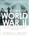 The Story of World War II: Revised, expanded, and updated from the original text by Henry Steele Commanger - Donald L. Miller, Henry Steele Commager