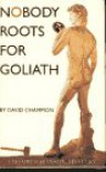 Nobody Roots for Goliath: A Bomber Hanson Mystery (Bomber Hanson Mystery Series, Bk. 2) - David Champion