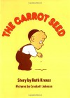 The Carrot Seed 60th Anniversary Edition - Ruth Krauss