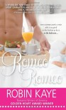 Romeo, Romeo - Robin Kaye