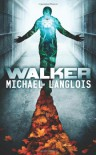 Walker - Michael Langlois
