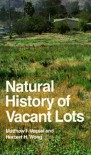 Natural History of Vacant Lots - Matthew F. Vessel, Herbert H. Wong