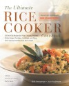 The Ultimate Rice Cooker Cookbook - Rev: 250 No-Fail Recipes for Pilafs, Risottos, Polenta, Chilis, Soups, Porridges, Puddings, and More, fro - Beth Hensperger, Julie Kaufmann