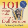 101 Things to Do During a Dull Sermon - Tim Sims, Martin Wroe, Adrian Reith
