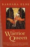 The Warrior Queen - Barbara Else