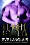 Heroic Abduction - Eve Langlais