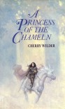A Princess of the Chameln (The Rulers of Hylor, Volume One) - Cherry Wilder
