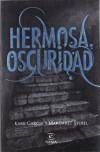 Hermosa Oscuridad (Las Dieciséis Lunas, #2) - Amado Diéguez Rodríguez, Kami Garcia, Margaret Stohl