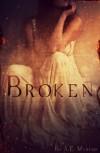 Broken: Broken #1 - A. E. Murphy