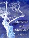 Shattered and Shrouded - Helene Montalvo