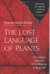 The Lost Language of Plants: The Ecological Importance of Plant Medicines for Life on Earth - Stephen Harrod Buhner