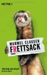 Frettsack - Murmel Clausen