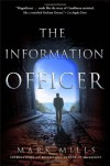 The Information Officer: A Novel - Mark Mills