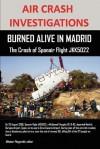 Air Crash Investigations: Burned Alive in Madrid, the Crash of Spanair Flight Jkk5022 - Allistair Fitzgerald