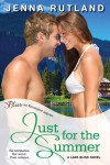 Just for the Summer - Jenna Rutland