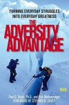The Adversity Advantage: Turning Everyday Struggles into Everyday Greatness - Erik Weihenmayer, Stephen R. Covey, Paul Stoltz