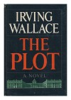 The Plot: A Novel - Irving Wallace