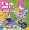 Clara and the Bossy (A Ruth Ohi Picture Book) - Ruth Ohi