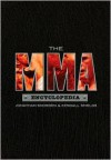 The MMA Encyclopedia - Jonathan Snowden, Kendall Shields