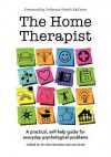 The Home Therapist: A practical, self-help guide for everyday psychological problems - John Barletta, Jan Bond