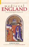 Medieval England: From Hastings to Bosworth - Edmund King