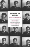 Growing Up Absurd: Problems of Youth in the Organized Society - Paul Goodman, Casey Nelson Black, Susan Sontag