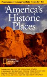 National Geographic's Guide to America's Historic Places (National Geographic Guide to America's Historic Places) - Thomas Schmidt
