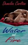 Water and Fire - Demelza Carlton