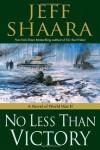 No Less Than Victory - Jeff Shaara
