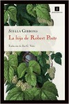 La hija de Robert Poste - Stella Gibbons, José C. Vales