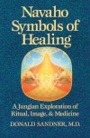 Navaho Symbols of Healing (A Harvest/Hbj Book) - Donald Sandner
