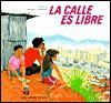 La calle es libre (School & Library Binding) - Kurusa