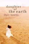 Daughter of the Earth - Stacy Bourns