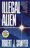 Illegal Alien - Robert J. Sawyer
